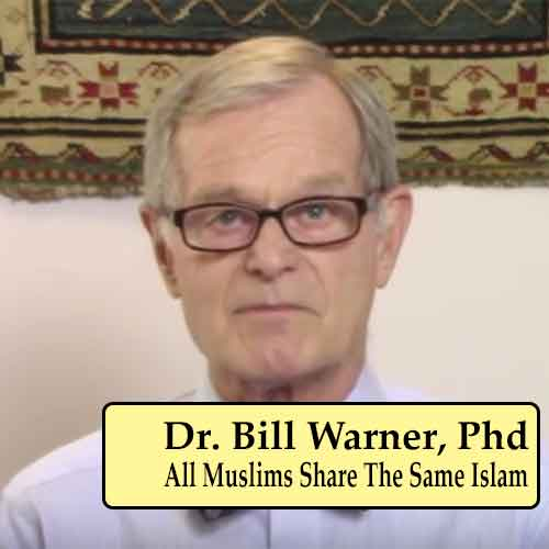 Dr. Bill Warner - All Muslims Share the Same Islam