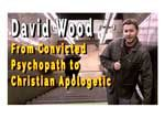 David Wood - Felon to Christian Apologetic