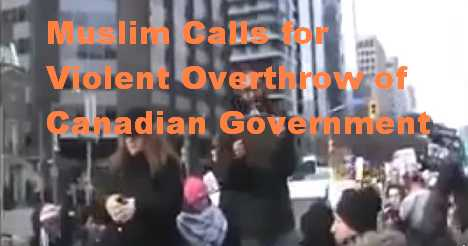 Muslim Calls for Violent Overthrow of Canadian Government