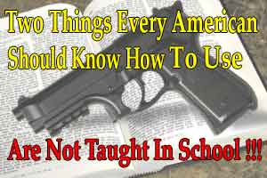 BIble & Gun: Two Things Every American Should Know How To Use, Are Not Taught In School